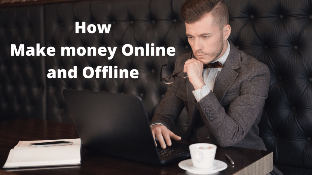 how to make money online/offline