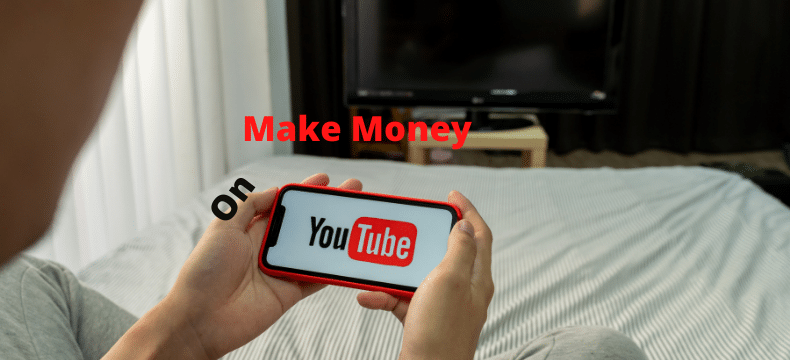 How to Make money on YouTube.