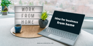 Idea for business from home