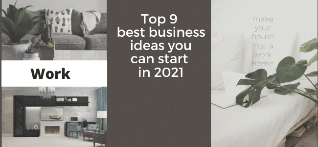 Top 9 best business ideas you can start in 2021