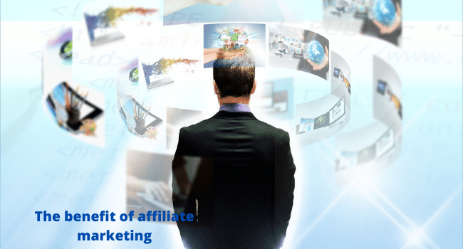 The benefit of affiliate marketing