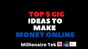 Top 5 gig ideas to make money online